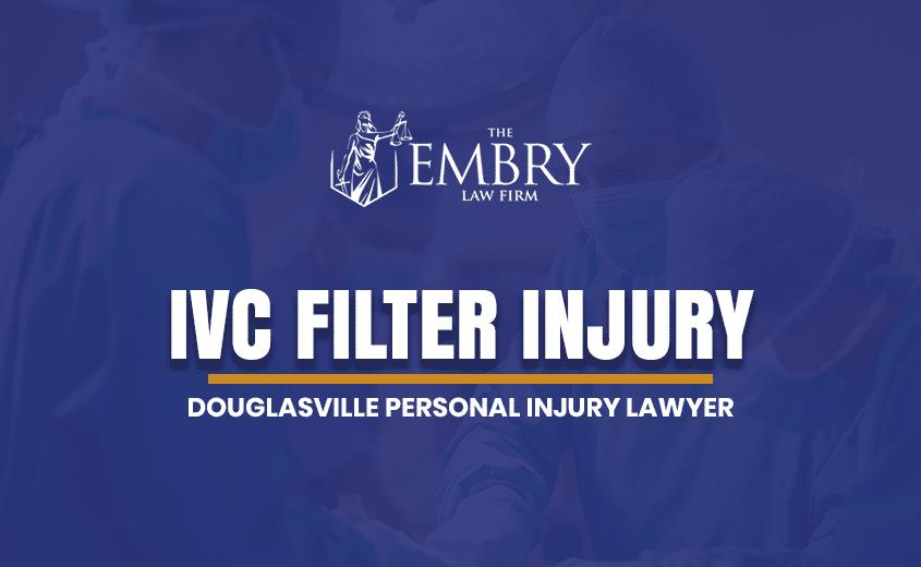 Douglasville IVC Filter Injury Lawyer