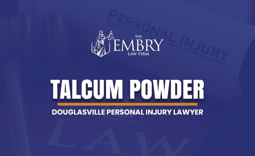 Douglasville Talcum Powder Lawyer