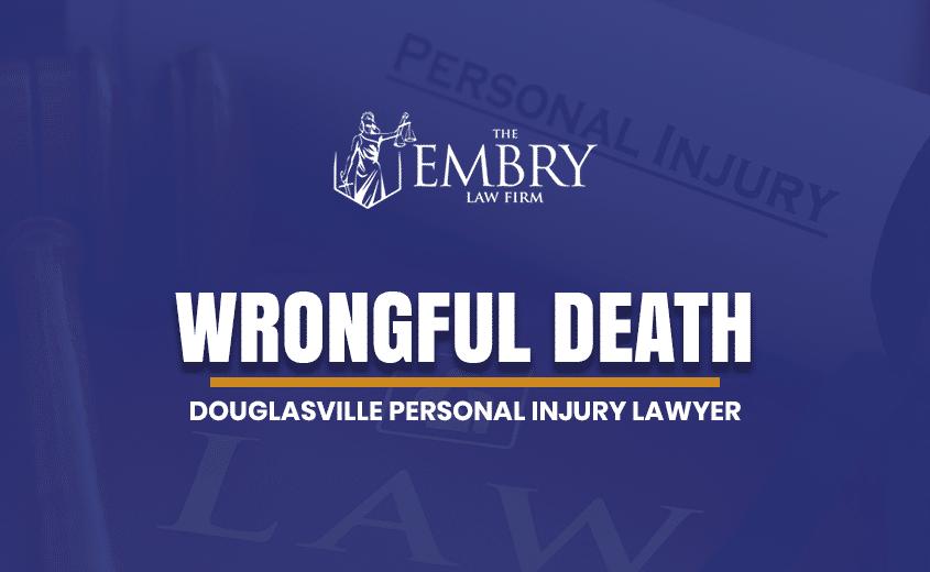 Douglasville Wrongful Death Lawyer